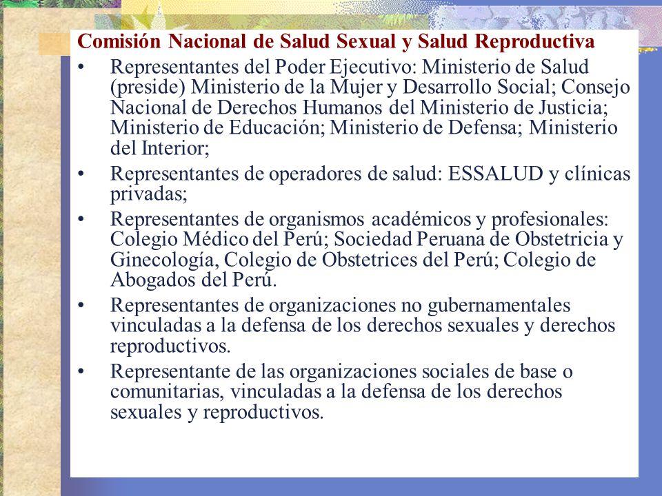 Comisión Nacional de Salud Sexual y Salud Reproductiva Representantes del Poder Ejecutivo: Ministerio de Salud (preside) Ministerio de la Mujer y Desa