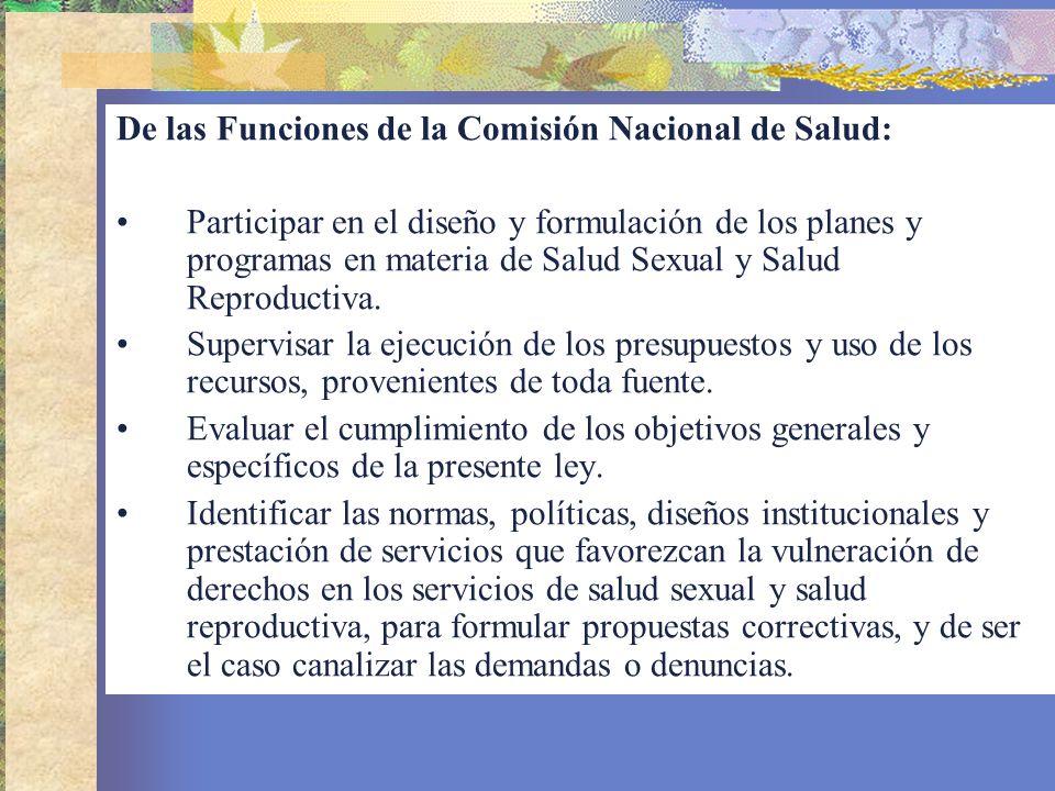 De las Funciones de la Comisión Nacional de Salud: Participar en el diseño y formulación de los planes y programas en materia de Salud Sexual y Salud
