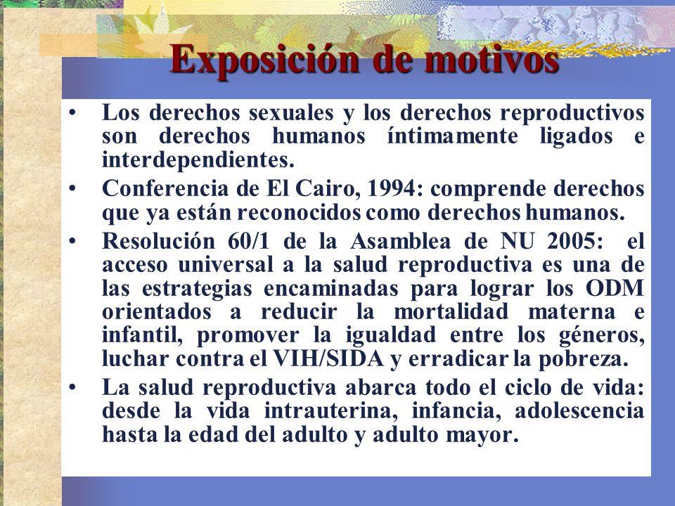 Exposición de motivos Los derechos sexuales y los derechos reproductivos son derechos humanos íntimamente ligados e interdependientes. Conferencia de