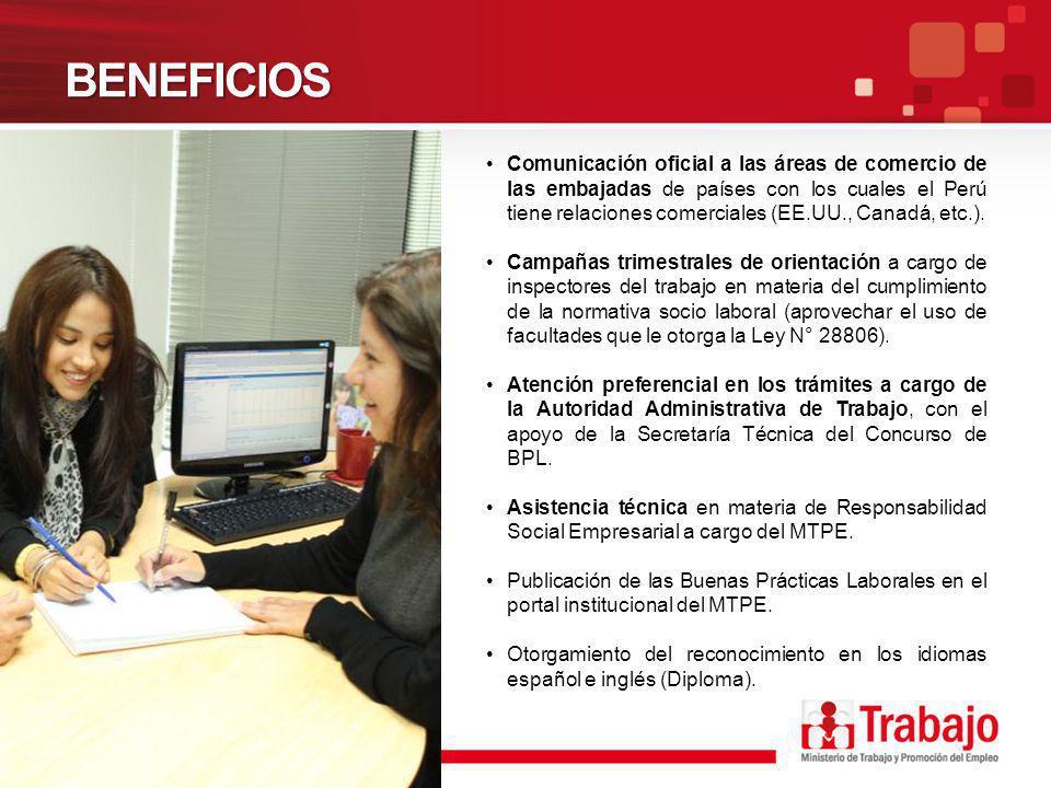 BENEFICIOS Comunicación oficial a las áreas de comercio de las embajadas de países con los cuales el Perú tiene relaciones comerciales (EE.UU., Canadá