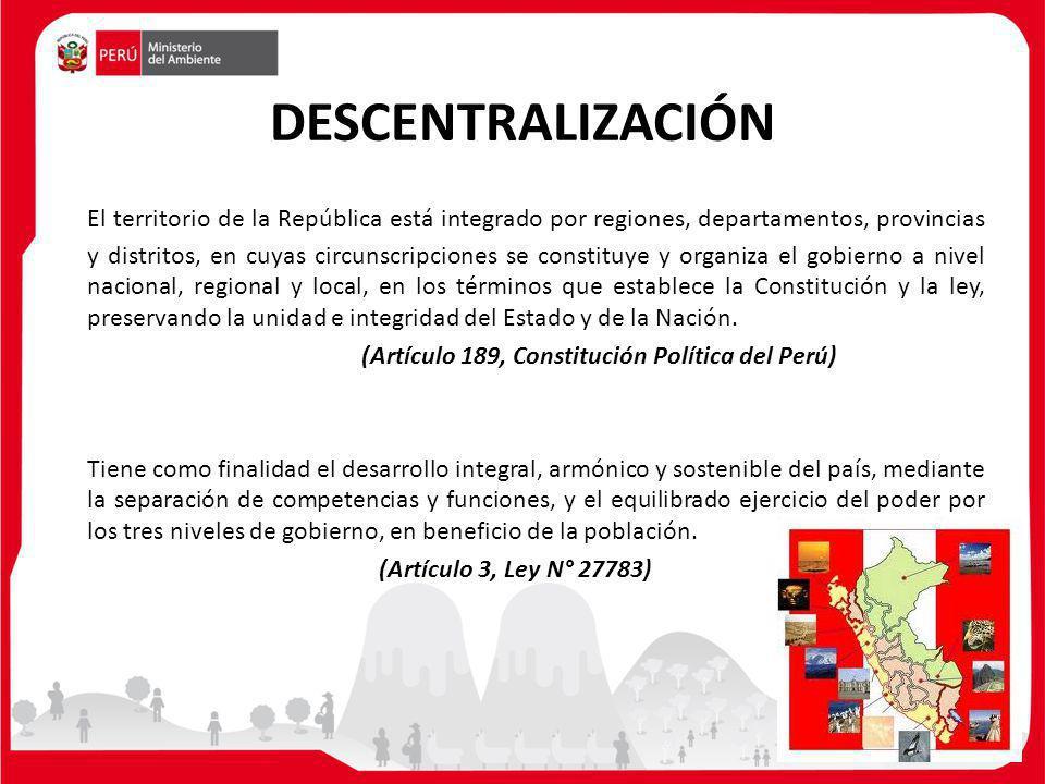 DESCENTRALIZACIÓN El territorio de la República está integrado por regiones, departamentos, provincias y distritos, en cuyas circunscripciones se cons