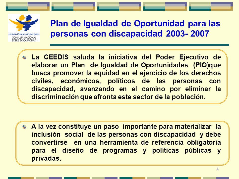 4 La CEEDIS saluda la iniciativa del Poder Ejecutivo de elaborar un Plan de Igualdad de Oportunidades (PIO)que busca promover la equidad en el ejercic
