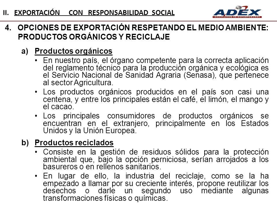 4. OPCIONES DE EXPORTACIÓN RESPETANDO EL MEDIO AMBIENTE: PRODUCTOS ORGÁNICOS Y RECICLAJE a)Productos orgánicos En nuestro país, el órgano competente p
