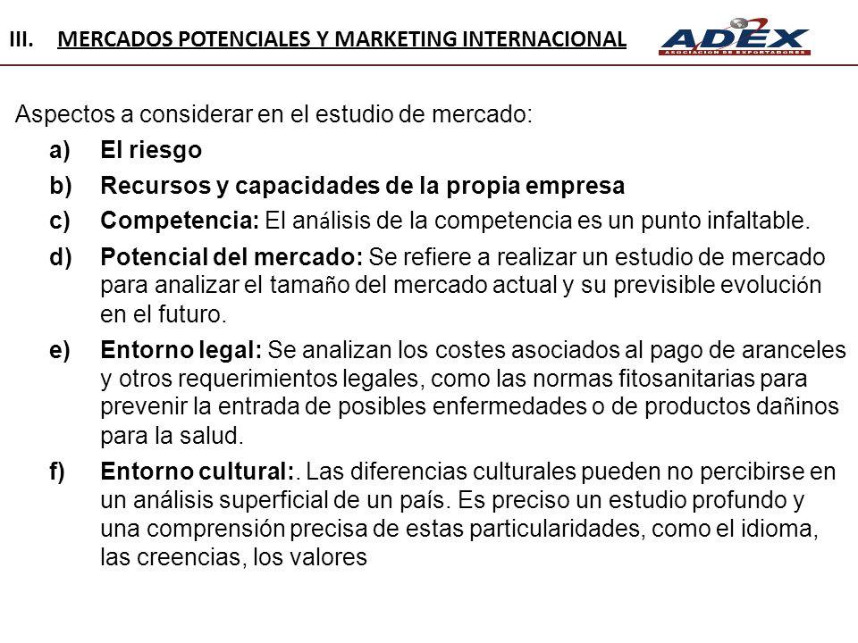 Aspectos a considerar en el estudio de mercado: a)El riesgo b)Recursos y capacidades de la propia empresa c)Competencia: El an á lisis de la competenc