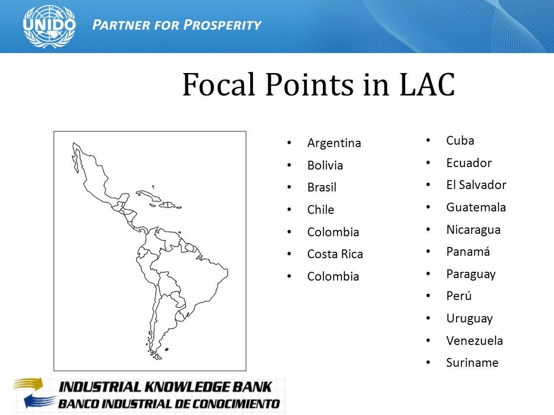 Focal Points in LAC Argentina Bolivia Brasil Chile Colombia Costa Rica Colombia Cuba Ecuador El Salvador Guatemala Nicaragua Panamá Paraguay Perú Urug