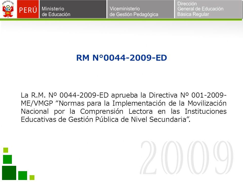 RM N°0044-2009-ED La R.M. Nº 0044-2009-ED aprueba la Directiva Nº 001-2009- ME/VMGP Normas para la Implementación de la Movilización Nacional por la C
