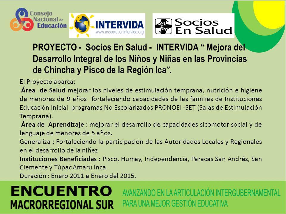 PROYECTO - Socios En Salud - INTERVIDA Mejora del Desarrollo Integral de los Niños y Niñas en las Provincias de Chincha y Pisco de la Región Ica. El P