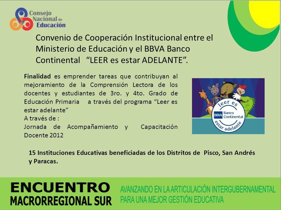 Convenio de Cooperación Institucional entre el Ministerio de Educación y el BBVA Banco Continental LEER es estar ADELANTE. Finalidad es emprender tare