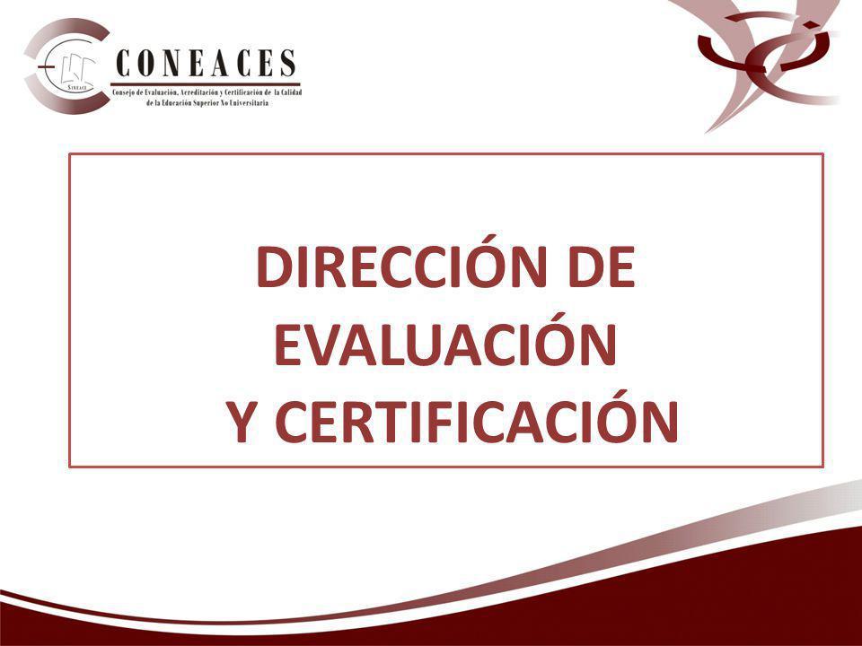 DIRECCIÓN DE EVALUACIÓN Y CERTIFICACIÓN
