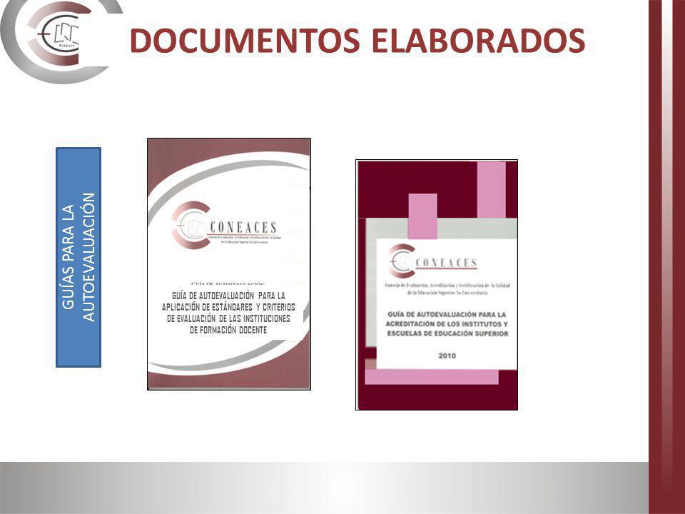 GUÍA DE AUTOEVALUACIÓN PARA LA APLICACIÓN DE ESTÁNDARES Y CRITERIOS DE EVALUACIÓN DE LAS INSTITUCIONES DE FORMACIÓN DOCENTE DOCUMENTOS ELABORADOS GUÍA