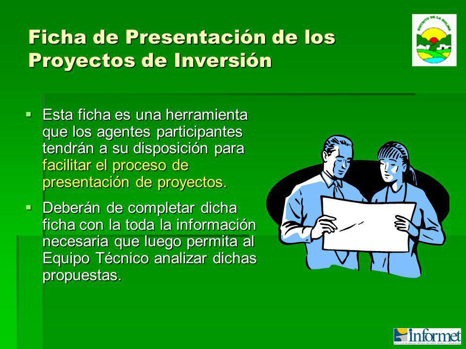 Ficha de Presentación de los Proyectos de Inversión Esta ficha es una herramienta que los agentes participantes tendrán a su disposición para facilitar el proceso de presentación de proyectos.