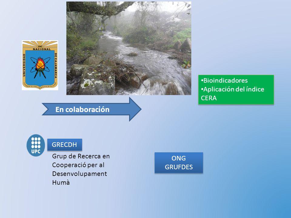ONG GRUFDES GRECDH Grup de Recerca en Cooperació per al Desenvolupament Humà En colaboración Bioindicadores Aplicación del índice CERA Bioindicadores