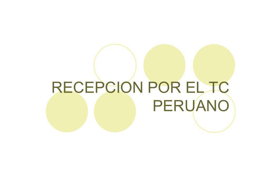 RECEPCION POR EL TC PERUANO