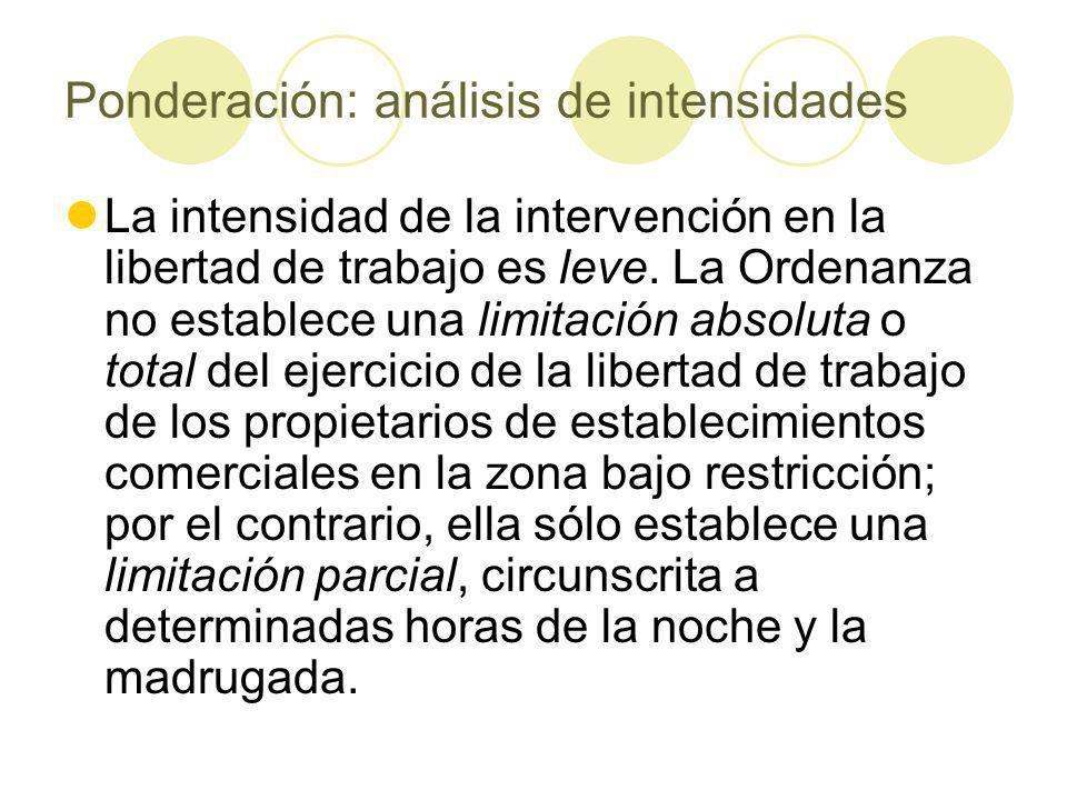 Ponderación: análisis de intensidades La intensidad de la intervención en la libertad de trabajo es leve.