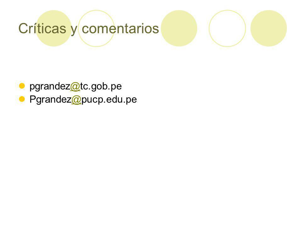 Críticas y comentarios pgrandez@tc.gob.pe@ Pgrandez@pucp.edu.pe@