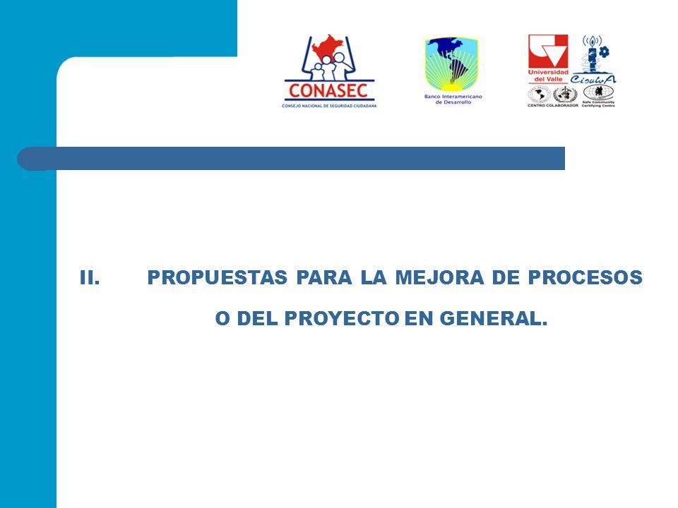 II.PROPUESTAS PARA LA MEJORA DE PROCESOS O DEL PROYECTO EN GENERAL.