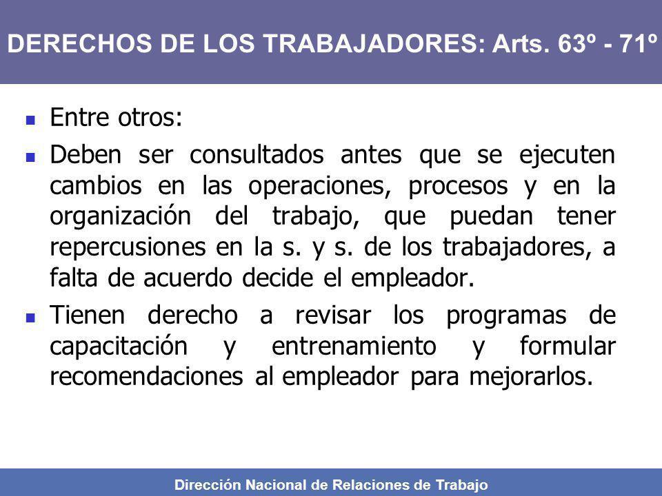 Dirección Nacional de Relaciones de Trabajo Entre otros: Deben ser consultados antes que se ejecuten cambios en las operaciones, procesos y en la orga