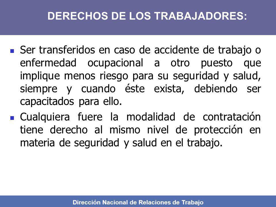 Dirección Nacional de Relaciones de Trabajo Ser transferidos en caso de accidente de trabajo o enfermedad ocupacional a otro puesto que implique menos