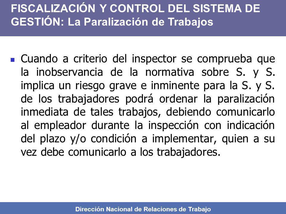 Dirección Nacional de Relaciones de Trabajo Cuando a criterio del inspector se comprueba que la inobservancia de la normativa sobre S. y S. implica un