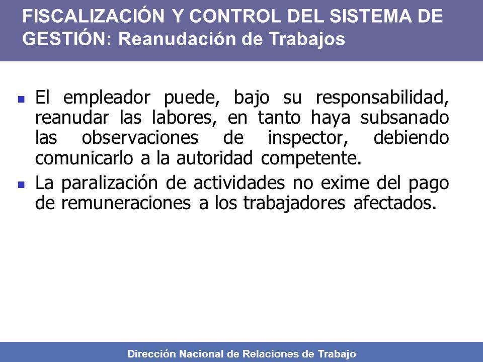 Dirección Nacional de Relaciones de Trabajo El empleador puede, bajo su responsabilidad, reanudar las labores, en tanto haya subsanado las observacion
