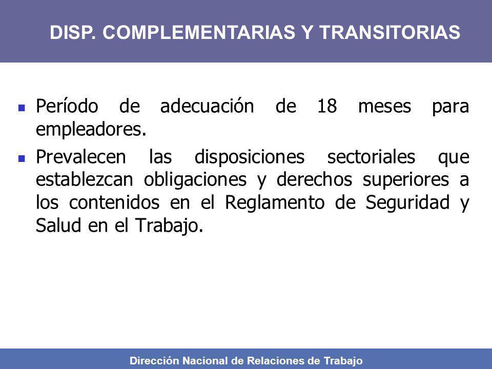 Dirección Nacional de Relaciones de Trabajo Período de adecuación de 18 meses para empleadores. Prevalecen las disposiciones sectoriales que establezc