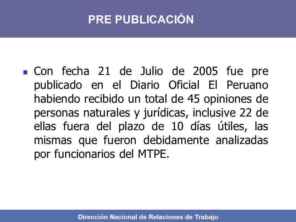 Dirección Nacional de Relaciones de Trabajo Con fecha 21 de Julio de 2005 fue pre publicado en el Diario Oficial El Peruano habiendo recibido un total