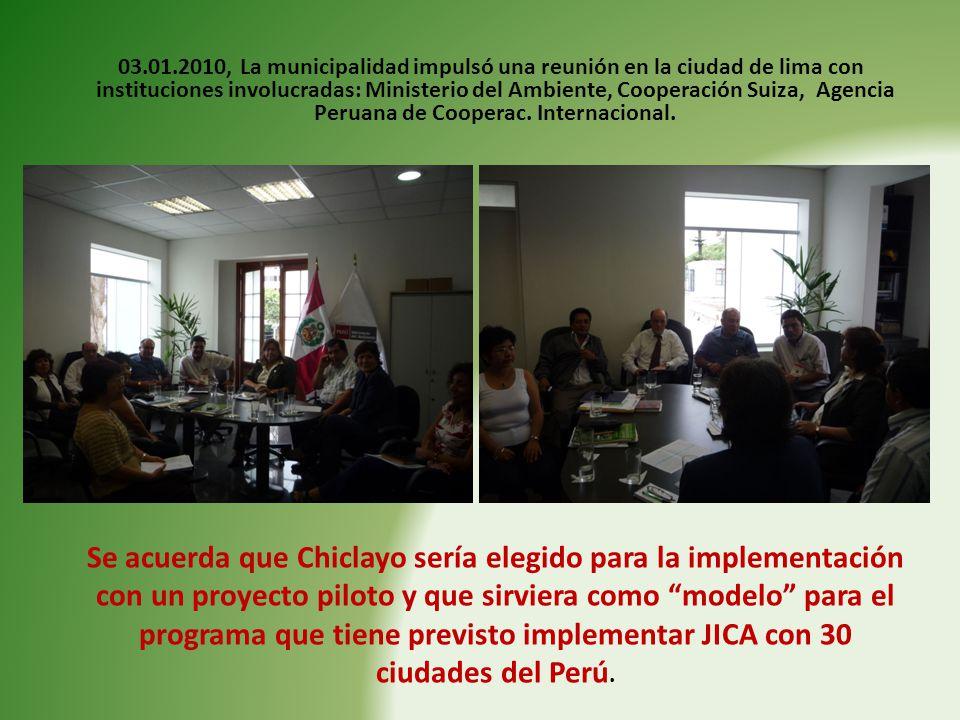 03.01.2010, La municipalidad impulsó una reunión en la ciudad de lima con instituciones involucradas: Ministerio del Ambiente, Cooperación Suiza, Agencia Peruana de Cooperac.