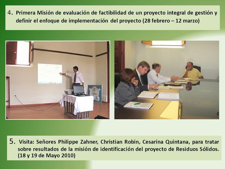 4. Primera Misión de evaluación de factibilidad de un proyecto integral de gestión y definir el enfoque de implementación del proyecto (28 febrero – 1