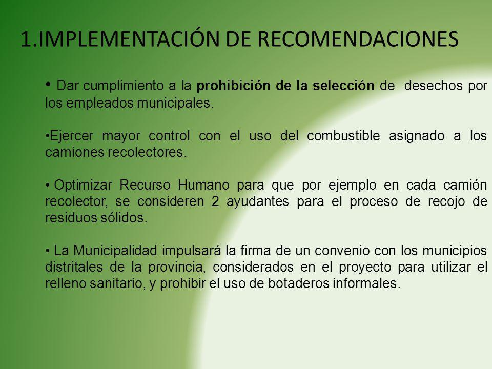 1.IMPLEMENTACIÓN DE RECOMENDACIONES Dar cumplimiento a la prohibición de la selección de desechos por los empleados municipales. Ejercer mayor control