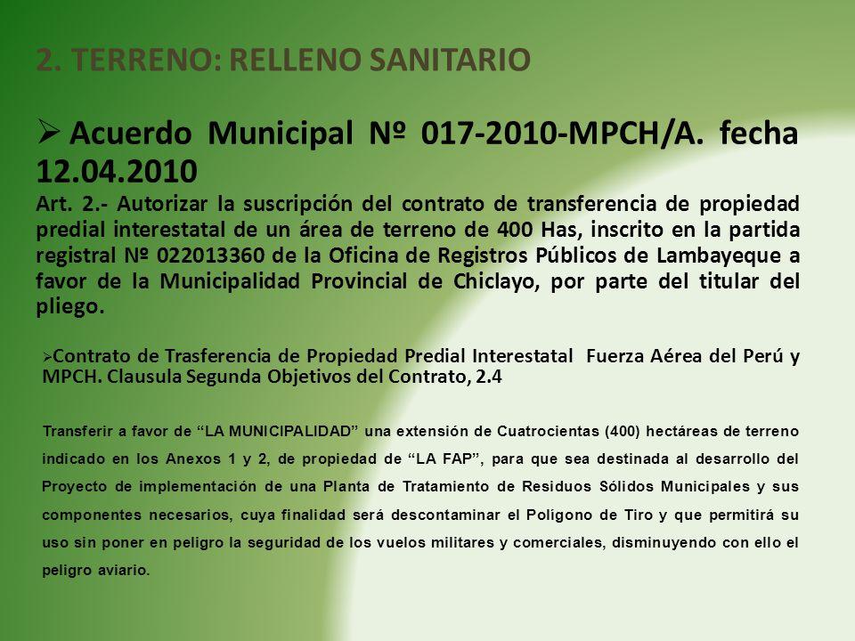 Acuerdo Municipal Nº 017-2010-MPCH/A. fecha 12.04.2010 Art. 2.- Autorizar la suscripción del contrato de transferencia de propiedad predial interestat