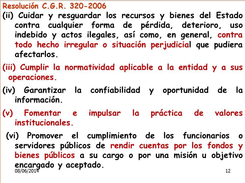 Resolución C.G.R. 320-2006 (ii) Cuidar y resguardar los recursos y bienes del Estado contra cualquier forma de pérdida, deterioro, uso indebido y acto