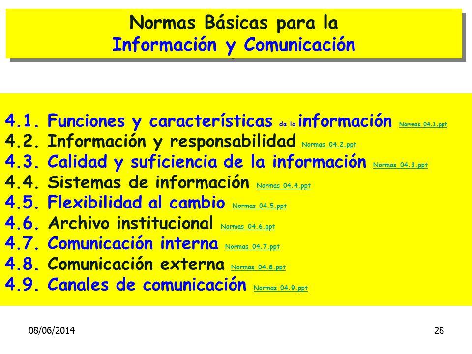 Normas Básicas para la Información y Comunicación Normas Básicas para la Información y Comunicación 4.1. Funciones y características de la información