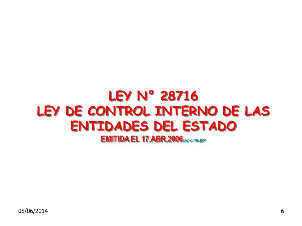 LEY N° 28716 LEY DE CONTROL INTERNO DE LAS ENTIDADES DEL ESTADO EMITIDA EL 17.ABR.2006 Ley 28716.ppt Ley 28716.ppt LEY N° 28716 LEY DE CONTROL INTERNO