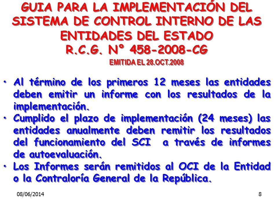 GUIA PARA LA IMPLEMENTACIÓN DEL SISTEMA DE CONTROL INTERNO DE LAS ENTIDADES DEL ESTADO R.C.G. N° 458-2008-CG EMITIDA EL 28.OCT.2008 Al término de los