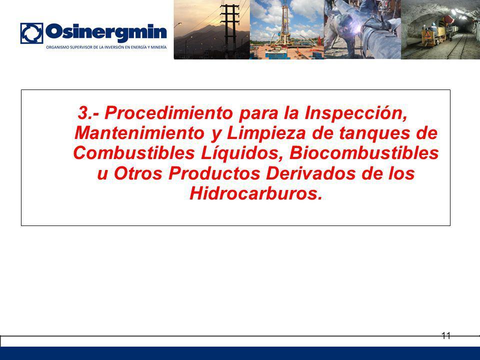 11 3.- Procedimiento para la Inspección, Mantenimiento y Limpieza de tanques de Combustibles Líquidos, Biocombustibles u Otros Productos Derivados de
