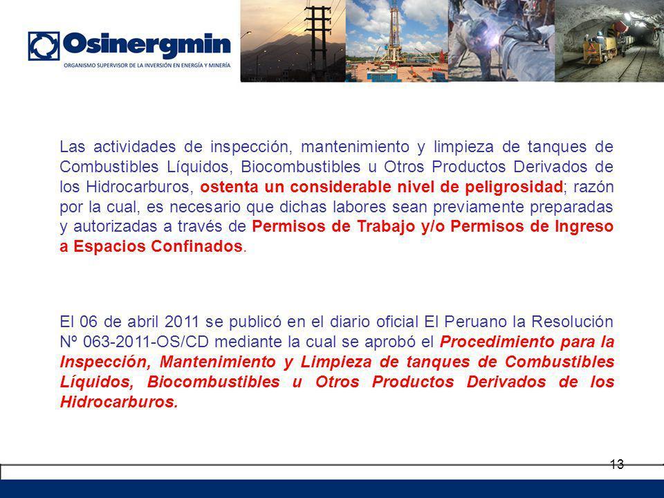 13 Las actividades de inspección, mantenimiento y limpieza de tanques de Combustibles Líquidos, Biocombustibles u Otros Productos Derivados de los Hid