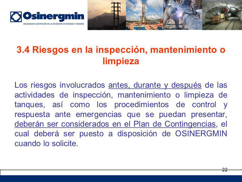 3.4 Riesgos en la inspección, mantenimiento o limpieza Los riesgos involucrados antes, durante y después de las actividades de inspección, mantenimien
