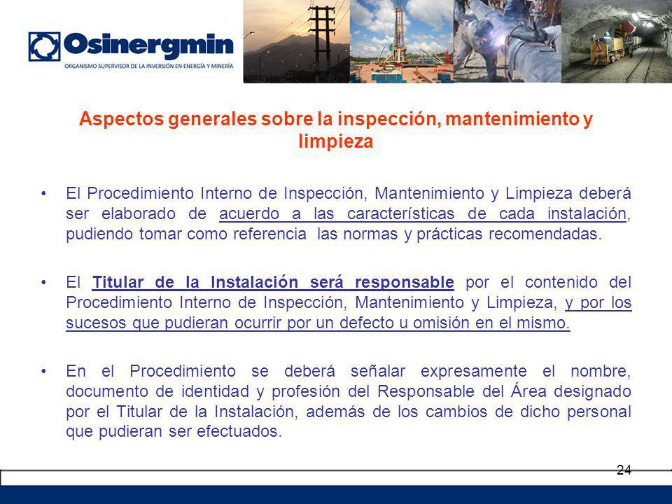 Aspectos generales sobre la inspección, mantenimiento y limpieza El Procedimiento Interno de Inspección, Mantenimiento y Limpieza deberá ser elaborado