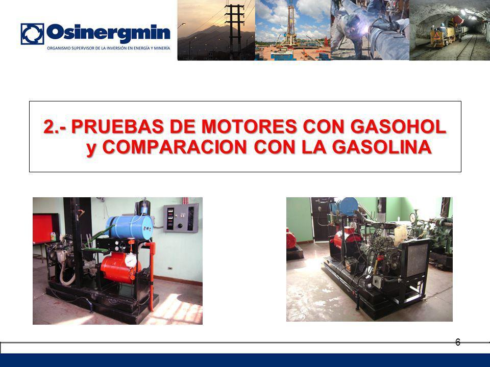 6 2.- PRUEBAS DE MOTORES CON GASOHOL y COMPARACION CON LA GASOLINA