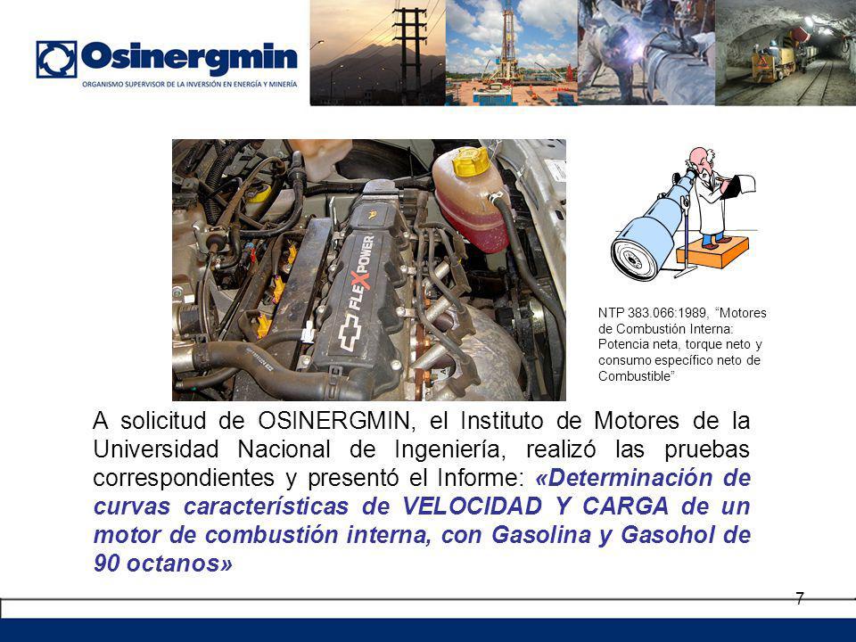 7 A solicitud de OSINERGMIN, el Instituto de Motores de la Universidad Nacional de Ingeniería, realizó las pruebas correspondientes y presentó el Info