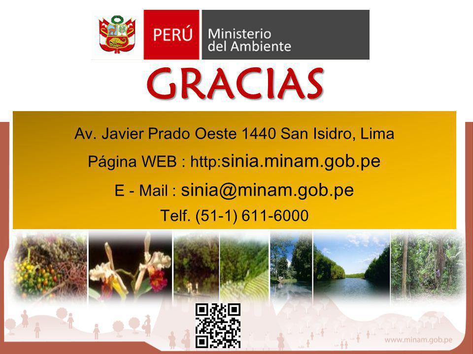 Av. Javier Prado Oeste 1440 San Isidro, Lima Página WEB : http: sinia.minam.gob.pe E - Mail : sinia@minam.gob.pe Telf. (51-1) 611-6000 GRACIAS