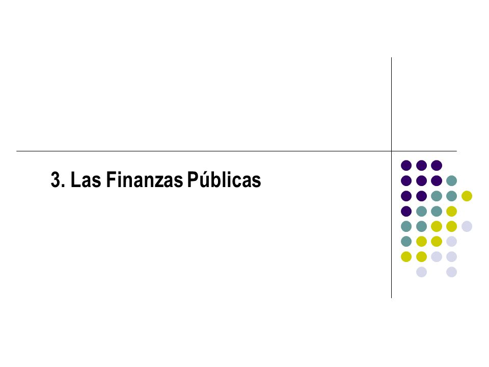 3. Las Finanzas Públicas