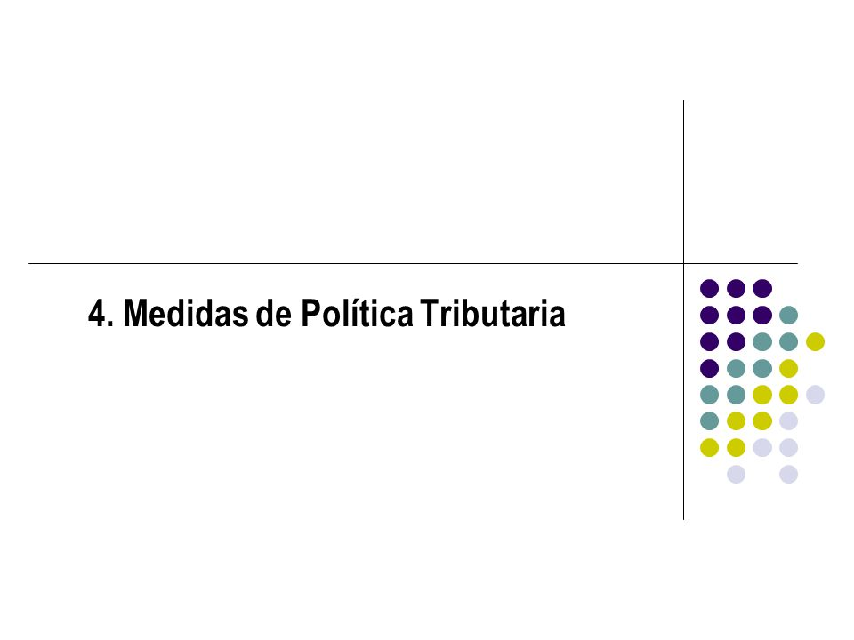 4. Medidas de Política Tributaria
