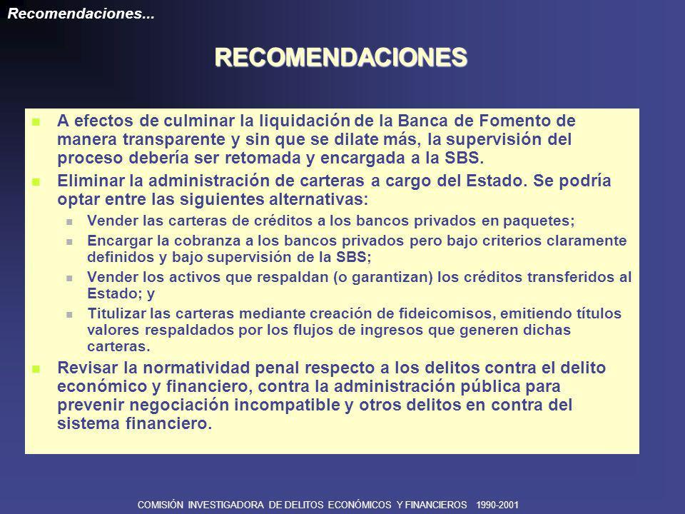 COMISIÓN INVESTIGADORA DE DELITOS ECONÓMICOS Y FINANCIEROS 1990-2001 Continuar con el trabajo de investigación en las diversas áreas económicas.