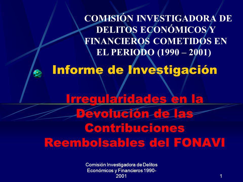 Comisión Investigadora de Delitos Económicos y Financieros 1990- 20011 Informe de Investigación Irregularidades en la Devolución de las Contribuciones