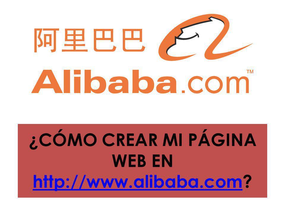 ¿CÓMO CREAR MI PÁGINA WEB EN http://www.alibaba.com? http://www.alibaba.com