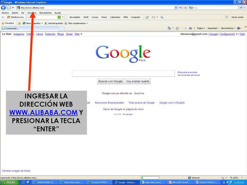 INGRESAR LA DIRECCIÓN WEB WWW.ALIBABA.COM Y PRESIONAR LA TECLA ENTER WWW.ALIBABA.COM
