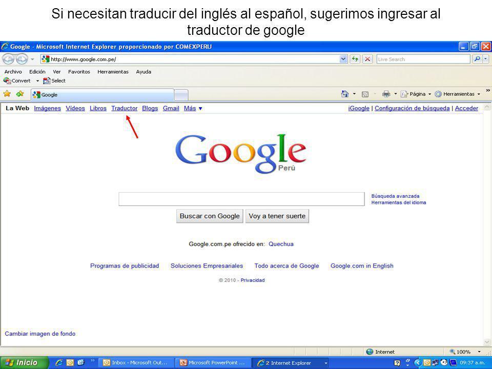 Si necesitan traducir del inglés al español, sugerimos ingresar al traductor de google