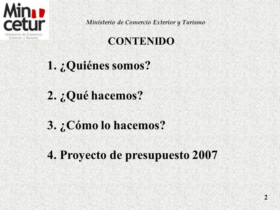 Ministerio de Comercio Exterior y Turismo Sustentación del Presupuesto 2007 Setiembre 2006 1