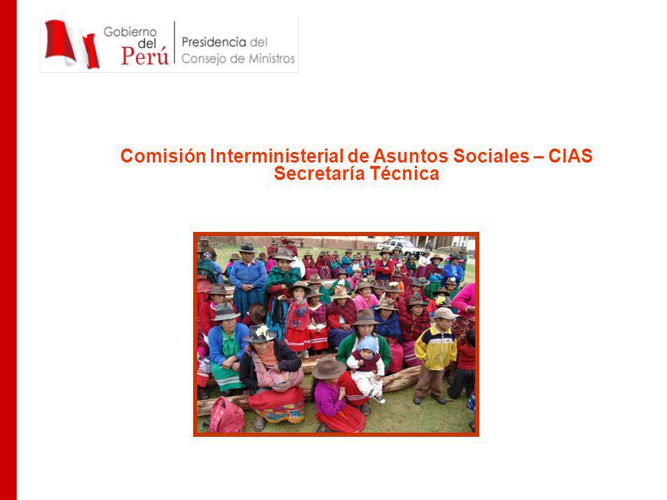 CIAS Comisión Interministerial de Asuntos Sociales CIAS – Secretaria Técnica Sesiones CIAS y acuerdos multisectoriales (12 sesiones/año) Crear condiciones y facilitar la institucionalización de la CIAS a través del funcionamiento del Comité Técnico Social Orientaciones de política social (actualización permanente del MSM) Análisis, monitoreo y evaluación del presupuesto de los sectores y programas sociales a través de los indicadores establecidos
